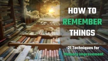 How to Remember Things 21 Techniques for Memory Improvement on the Magnetic Memory Method memory improvement blog