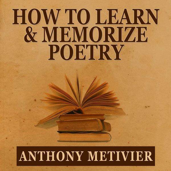 How to Learn and Memorize Poetry