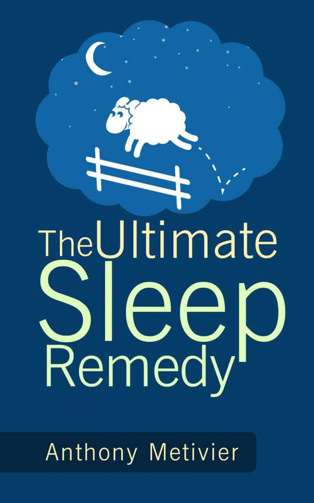 The Ultimate Sleep Remedy By Anthony Metivier