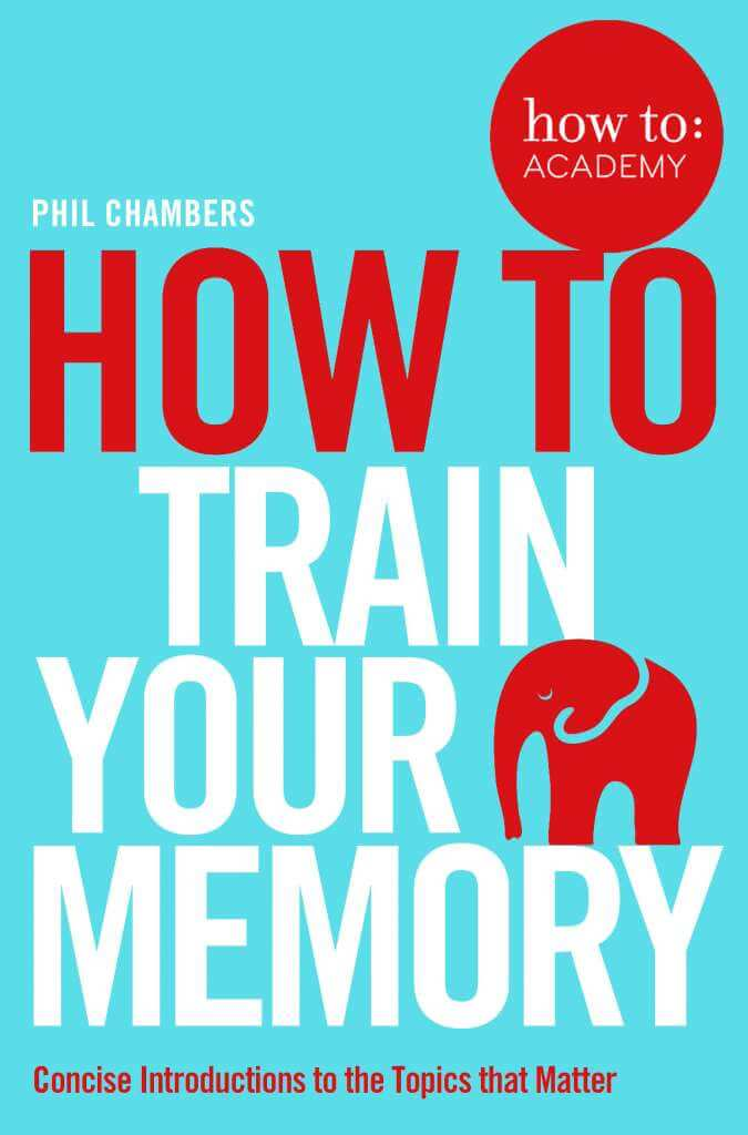 How To Train Your Memory by Phil Chambers Magnetic Memory Method Memory Improvement Book Review