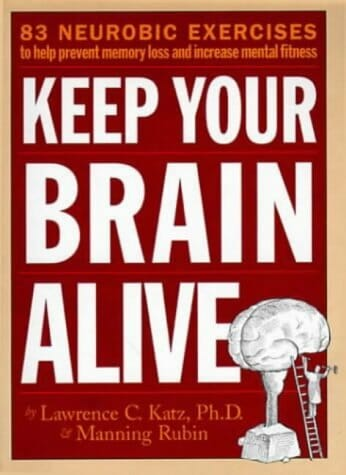 Keep Your Brain Alive Book Cover Image By Lawrence Katz and Manning Rubin Magnetic Memory Method Podcast and Blog