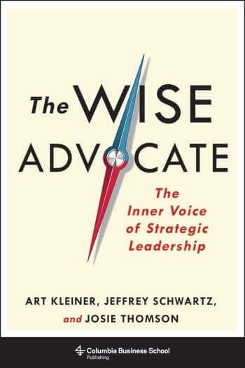 The Wise Advocate Book Cover By Art Kleiner Josie Thompson Jeffrey Schwartz