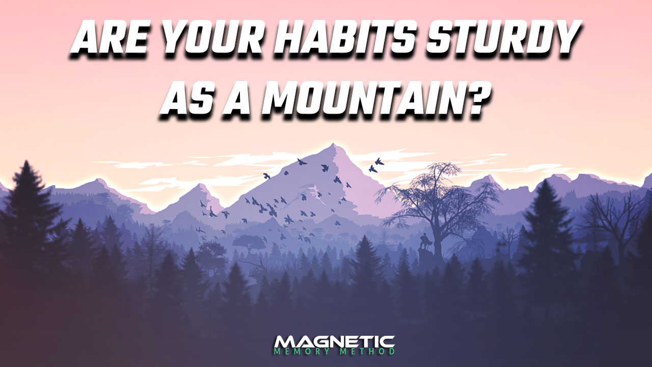 Image of a mountain to express how sturdy habits can be