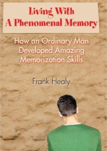 The cover of Living With A Phenomenal Memory: How an Ordinary Man Developed Amazing Memorization Skills by Frank Healy.