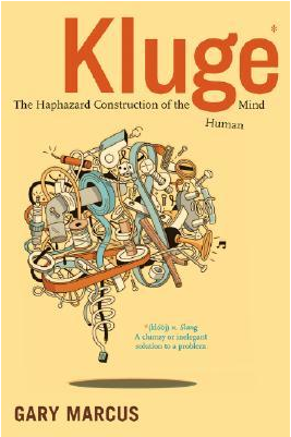 Book cover of Kluge: The Haphazard Construction of the Human Mind, by Gary Marcus