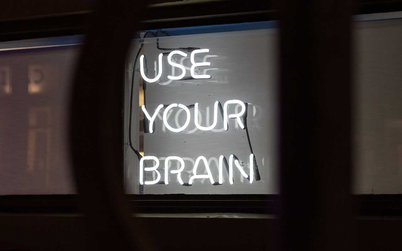 "A neon sign saying, ""Use your brain."" One of the best natural memory enhancers is simply using your brain."