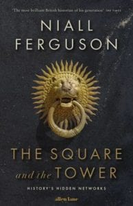 Cover of The Square and the Tower by Niall Ferguson