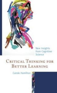 critical thinking for better learning new insights from cognitive science